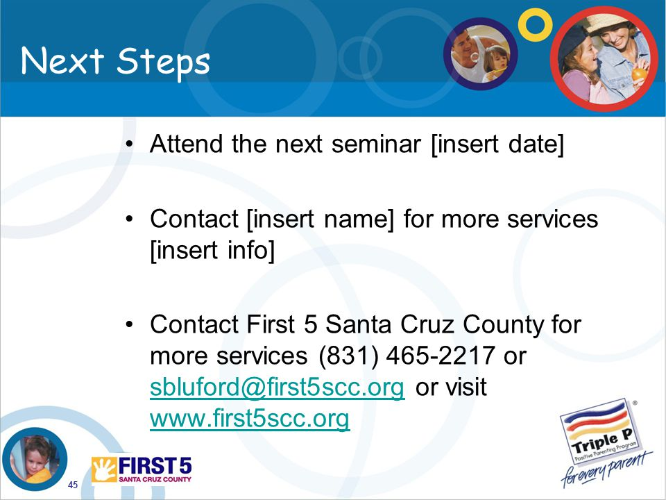 Next Steps Attend the next seminar [insert date]